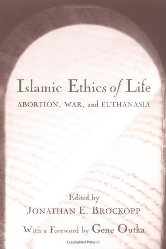 Islamic Ethics of Life: Abortion, War, and Euthanasia (Studies in Comparative Religion)