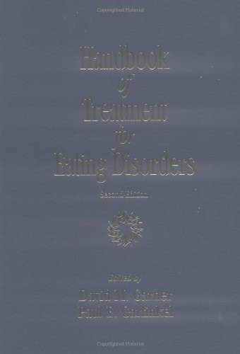 Handbook of Treatment for Eating Disorders: 2nd Edition