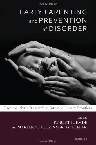 Early Parenting Research and Prevention of Disorder: Psychoanalytic Research at Interdisciplinary Frontiers (Developments in Psychoanalysis)