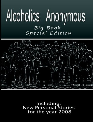 Alcoholics Anonymous - Big Book: New Personal Stories for the Year 2008